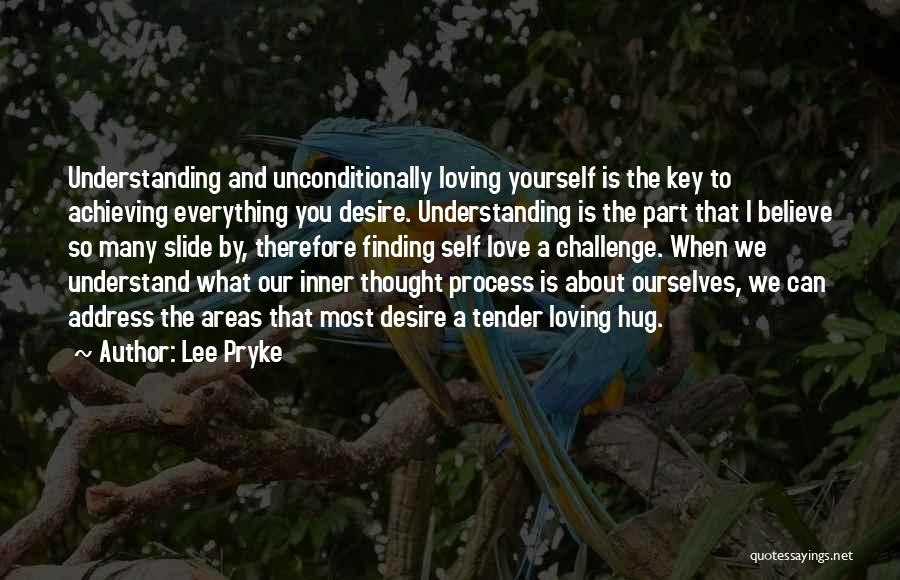 Love And Finding Yourself Quotes By Lee Pryke