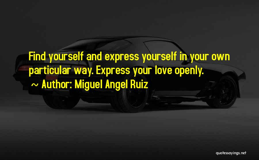 Love And Finding Yourself Quotes By Miguel Angel Ruiz