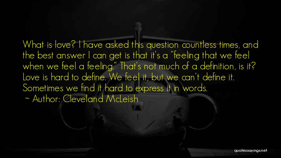Love And Hard Times Quotes By Cleveland McLeish