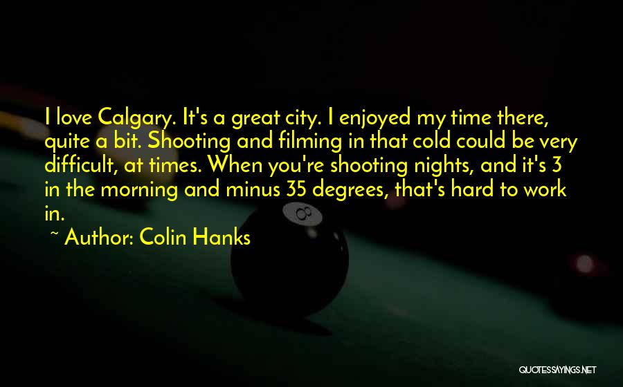 Love And Hard Times Quotes By Colin Hanks