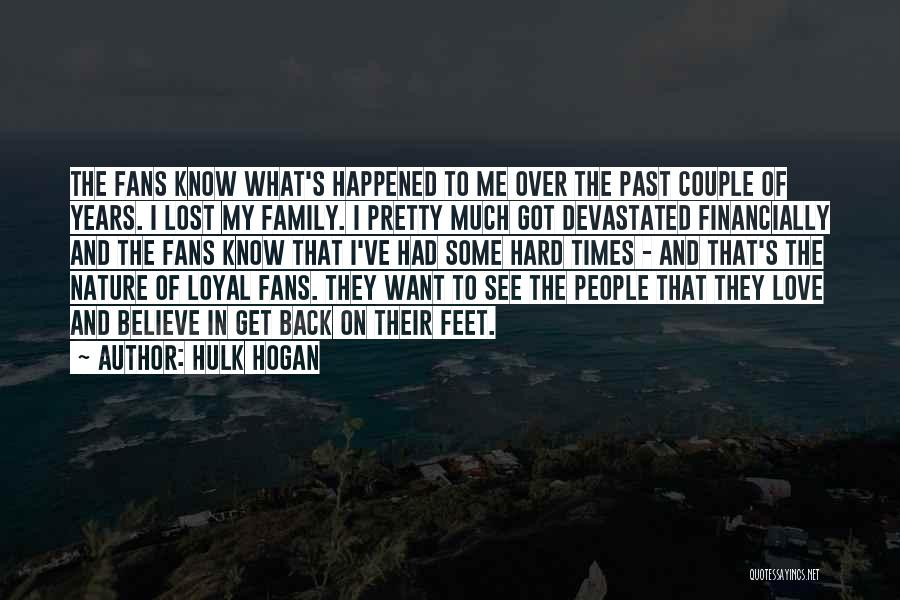 Love And Hard Times Quotes By Hulk Hogan