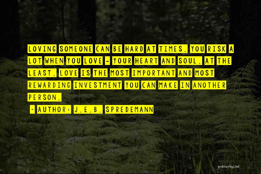 Love And Hard Times Quotes By J.E.B. Spredemann