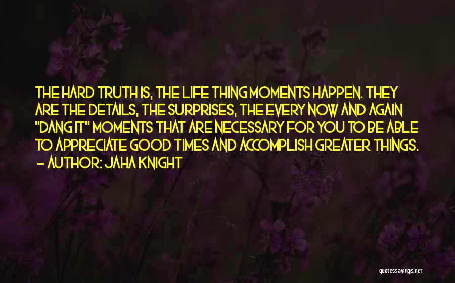 Love And Hard Times Quotes By Jaha Knight