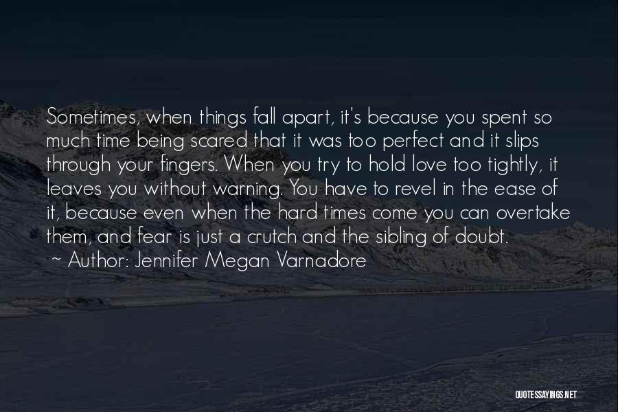 Love And Hard Times Quotes By Jennifer Megan Varnadore