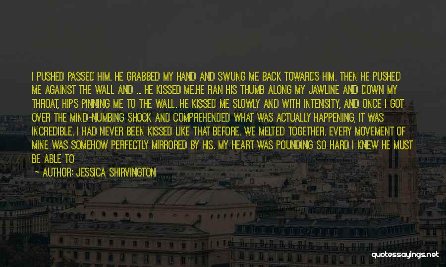 Love And Hard Times Quotes By Jessica Shirvington