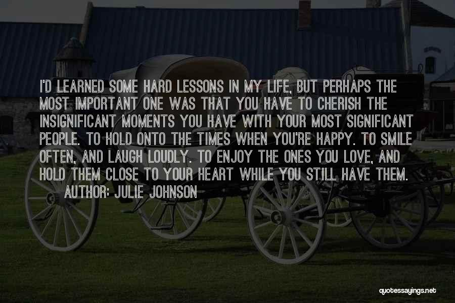 Love And Hard Times Quotes By Julie Johnson
