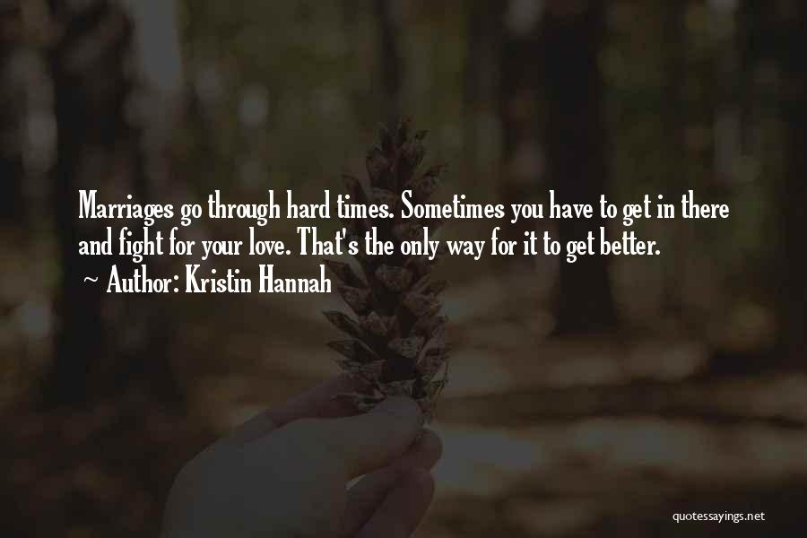 Love And Hard Times Quotes By Kristin Hannah