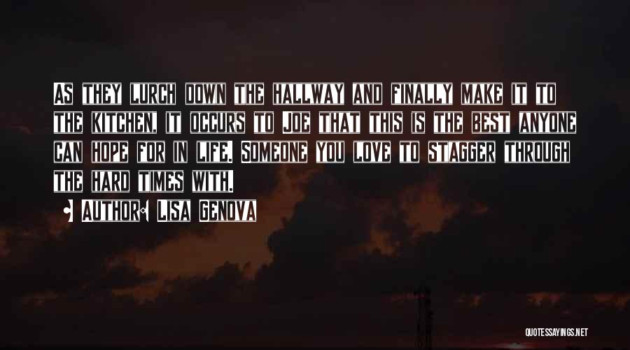 Love And Hard Times Quotes By Lisa Genova