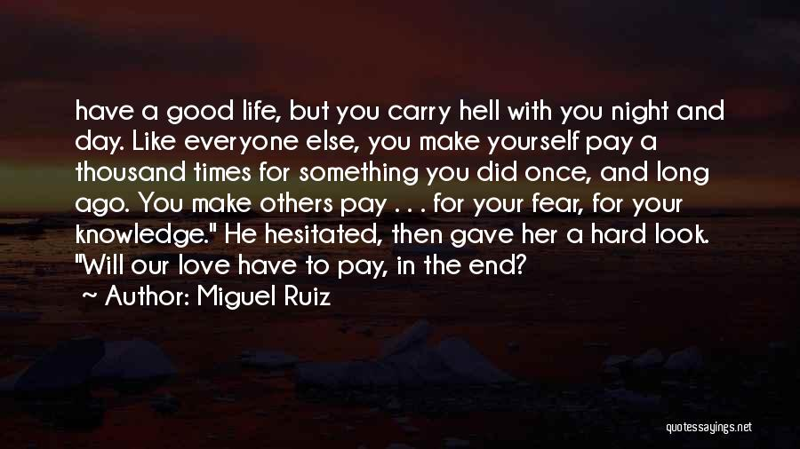 Love And Hard Times Quotes By Miguel Ruiz
