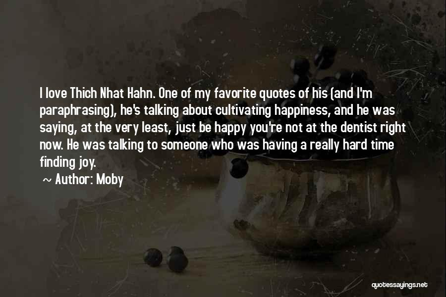 Love And Hard Times Quotes By Moby