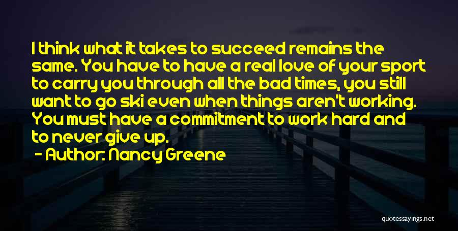 Love And Hard Times Quotes By Nancy Greene