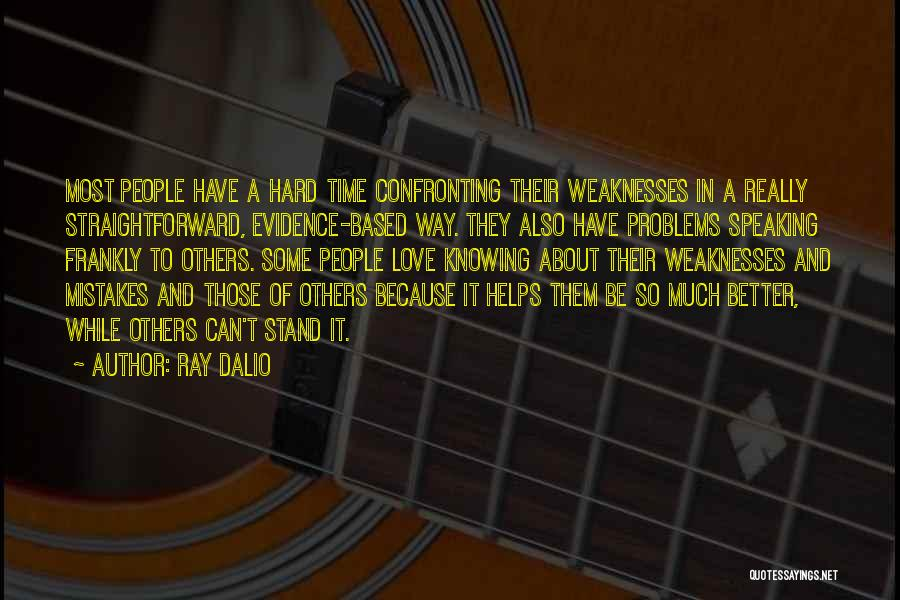 Love And Hard Times Quotes By Ray Dalio