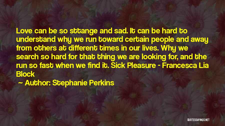 Love And Hard Times Quotes By Stephanie Perkins