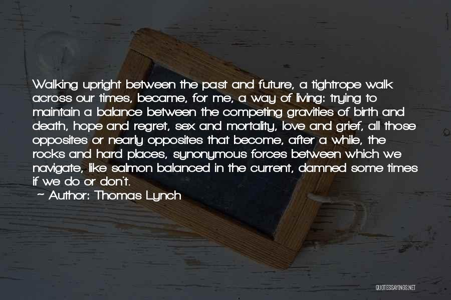 Love And Hard Times Quotes By Thomas Lynch