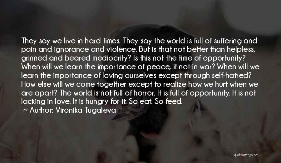 Love And Hard Times Quotes By Vironika Tugaleva