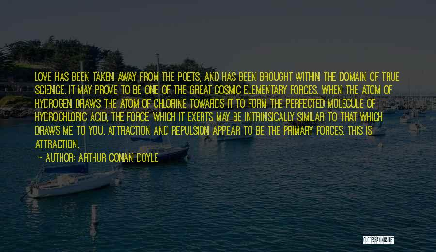 Love And Hydrogen Quotes By Arthur Conan Doyle