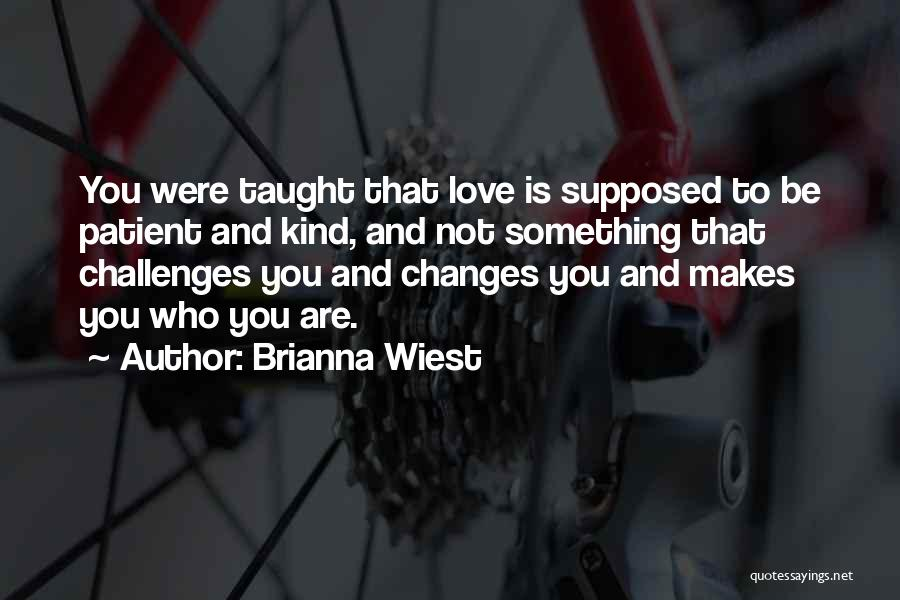 Love And Its Challenges Quotes By Brianna Wiest