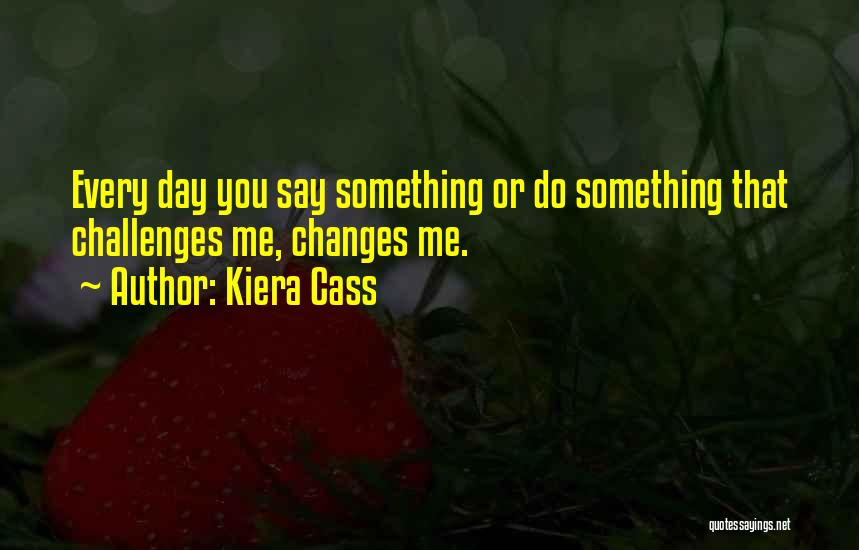 Love And Its Challenges Quotes By Kiera Cass