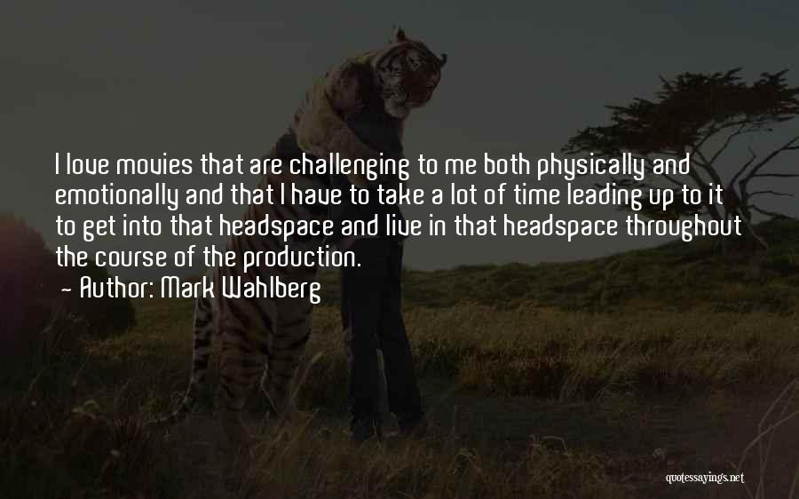 Love And Its Challenges Quotes By Mark Wahlberg