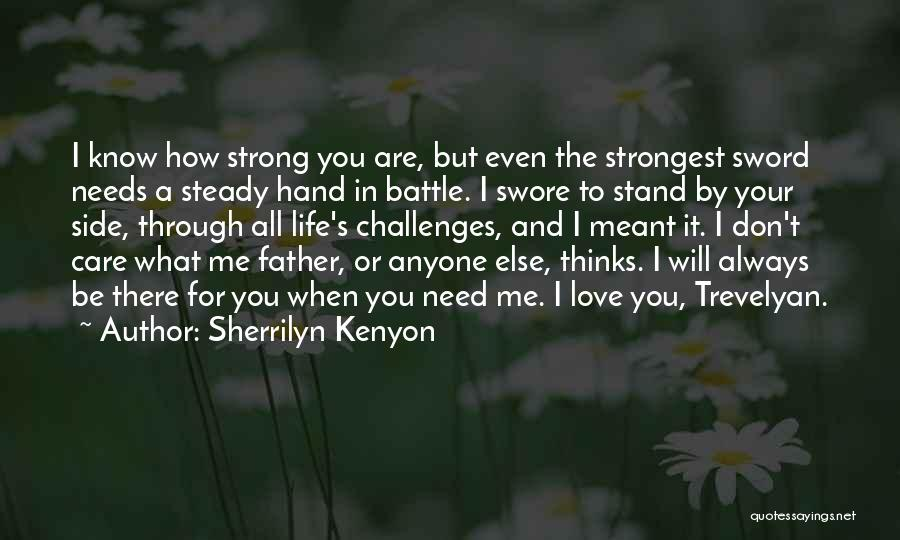 Love And Its Challenges Quotes By Sherrilyn Kenyon