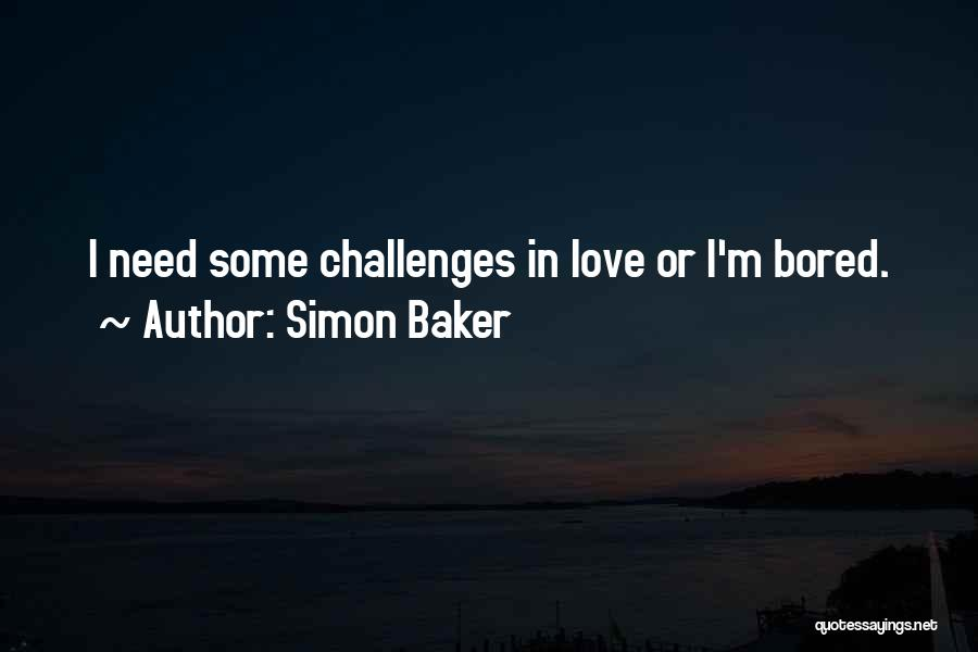 Love And Its Challenges Quotes By Simon Baker