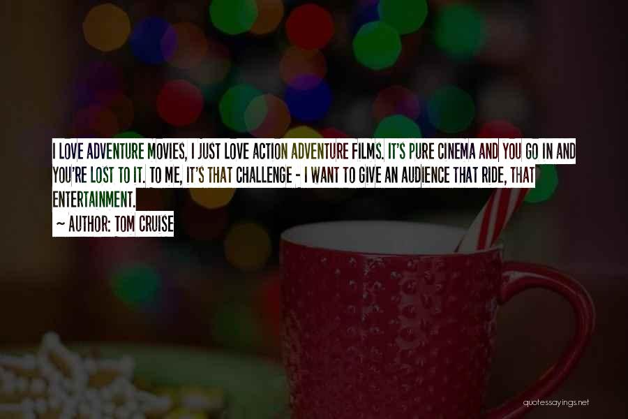 Love And Its Challenges Quotes By Tom Cruise