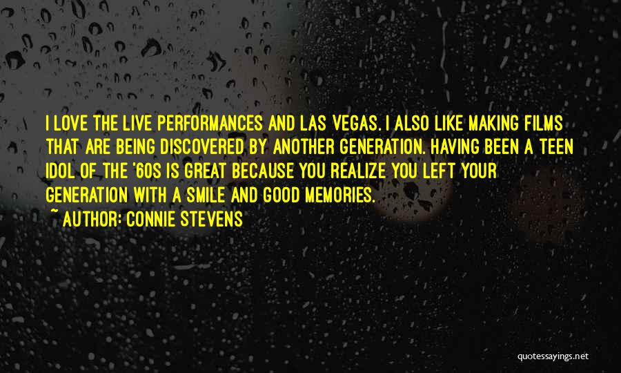 Love And Making Memories Quotes By Connie Stevens