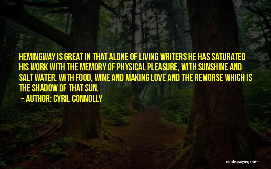 Love And Making Memories Quotes By Cyril Connolly