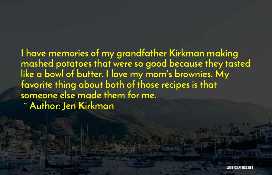 Love And Making Memories Quotes By Jen Kirkman