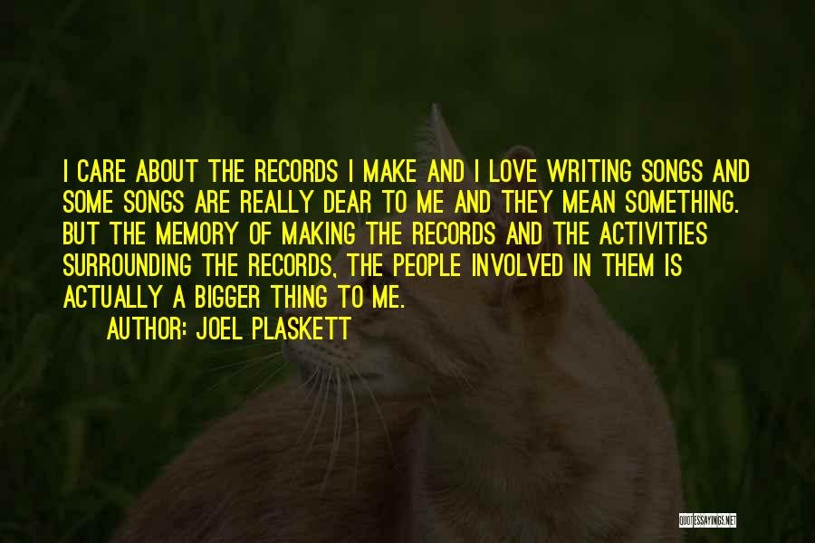 Love And Making Memories Quotes By Joel Plaskett