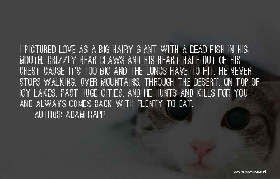 Love And Monsters Quotes By Adam Rapp