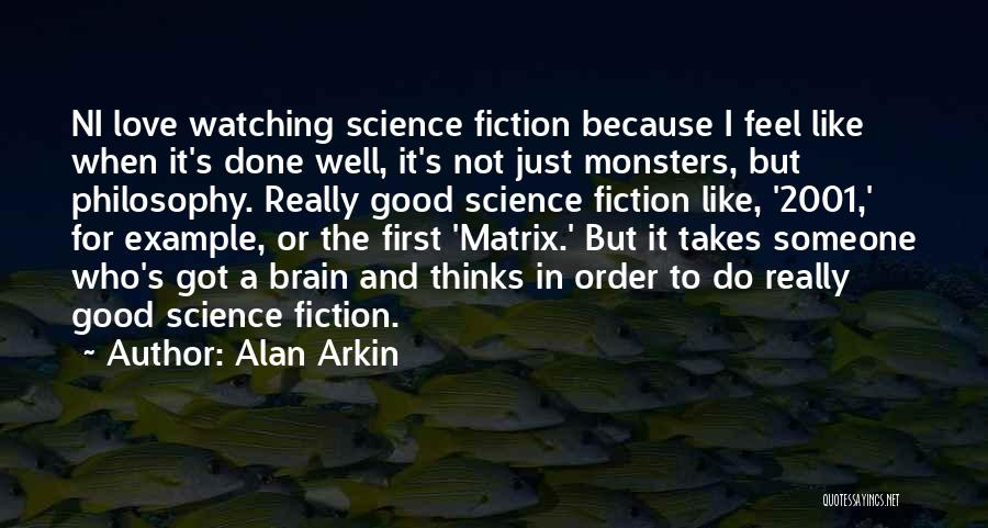 Love And Monsters Quotes By Alan Arkin