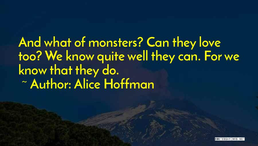 Love And Monsters Quotes By Alice Hoffman