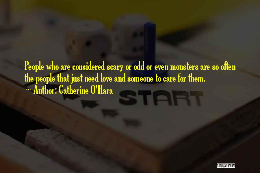 Love And Monsters Quotes By Catherine O'Hara