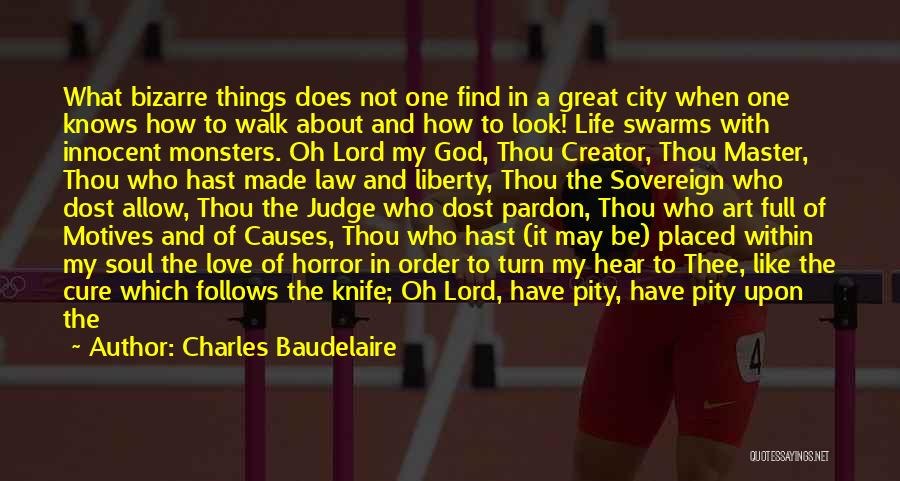 Love And Monsters Quotes By Charles Baudelaire