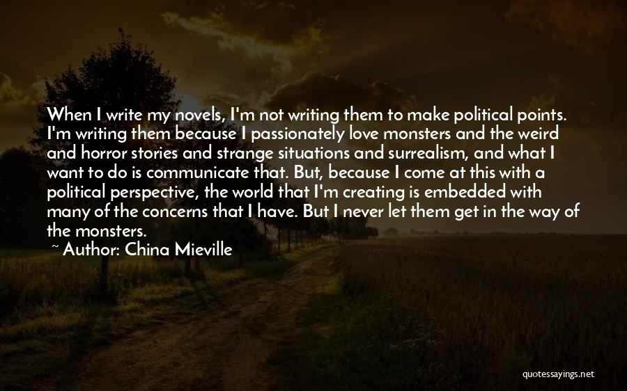 Love And Monsters Quotes By China Mieville