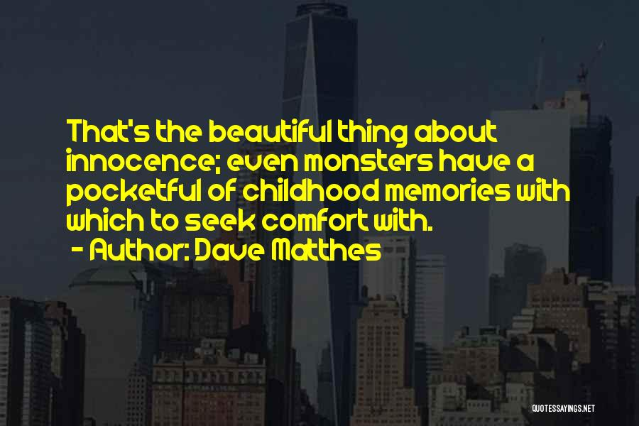 Love And Monsters Quotes By Dave Matthes
