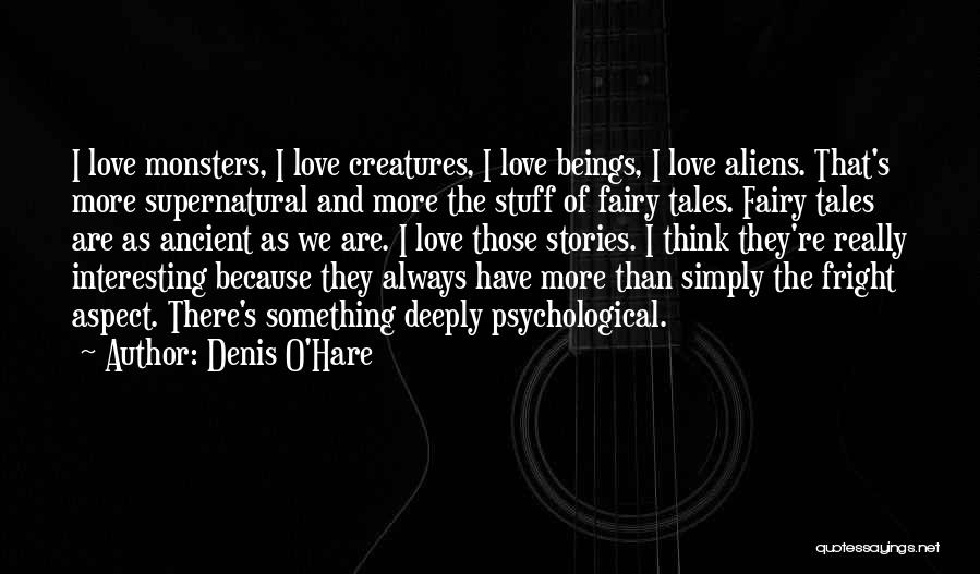 Love And Monsters Quotes By Denis O'Hare
