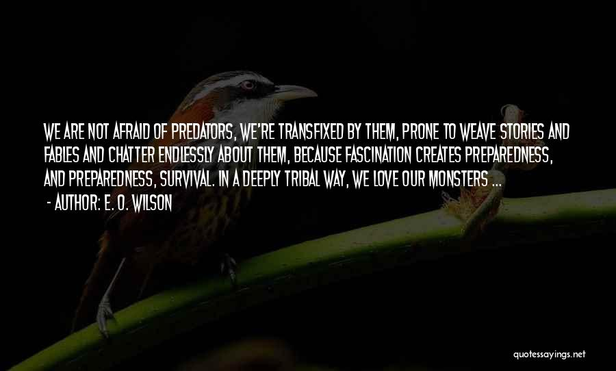 Love And Monsters Quotes By E. O. Wilson