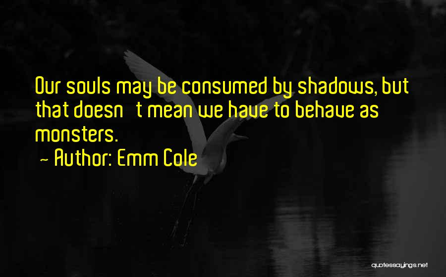 Love And Monsters Quotes By Emm Cole