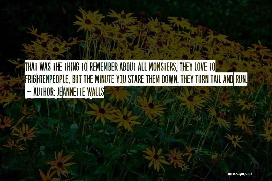 Love And Monsters Quotes By Jeannette Walls
