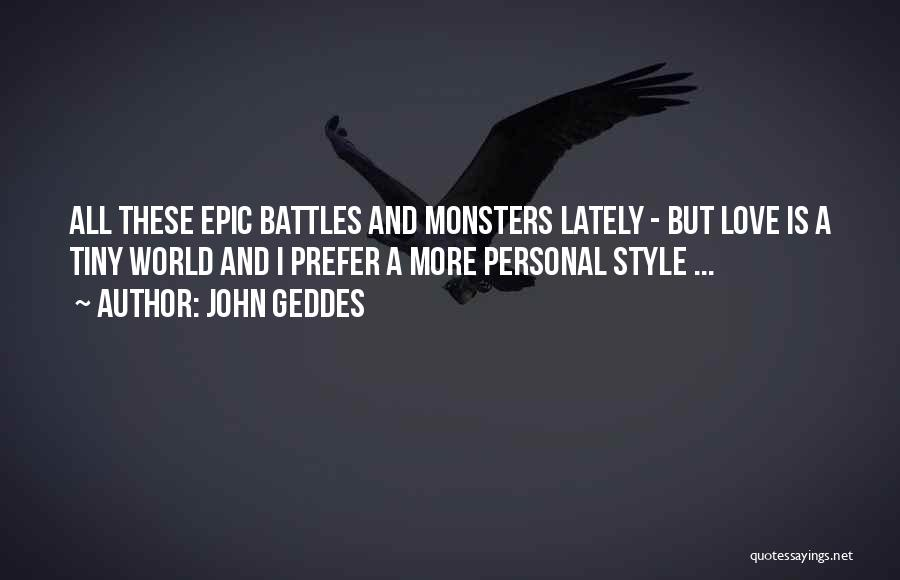 Love And Monsters Quotes By John Geddes