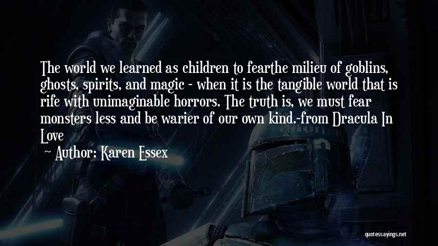 Love And Monsters Quotes By Karen Essex