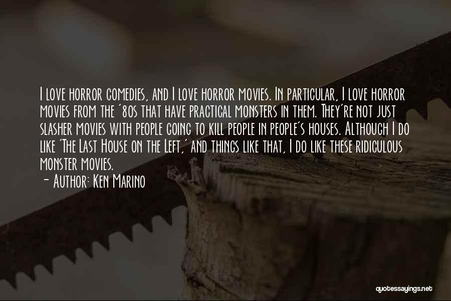 Love And Monsters Quotes By Ken Marino