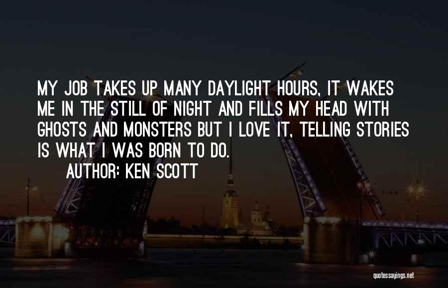 Love And Monsters Quotes By Ken Scott