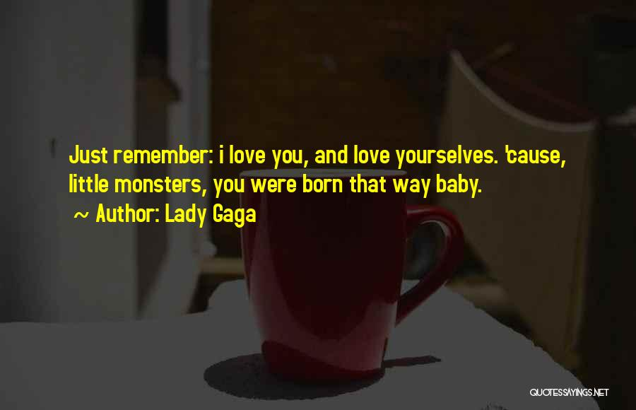 Love And Monsters Quotes By Lady Gaga