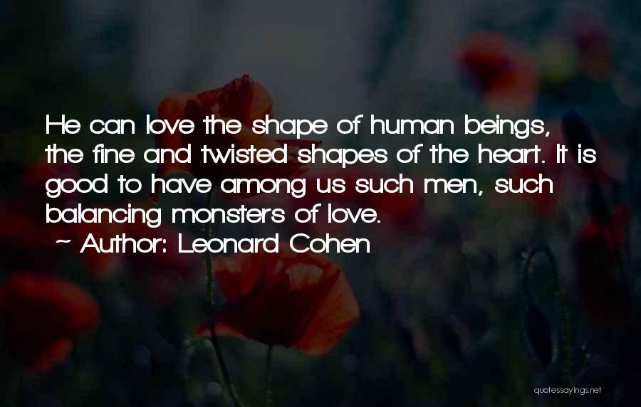 Love And Monsters Quotes By Leonard Cohen