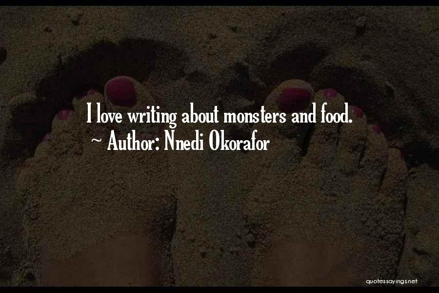 Love And Monsters Quotes By Nnedi Okorafor