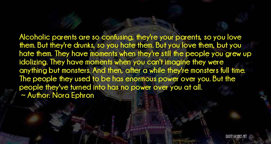 Love And Monsters Quotes By Nora Ephron