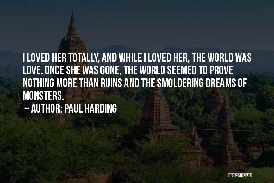 Love And Monsters Quotes By Paul Harding